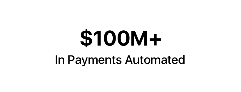 $100M+ in payments automated